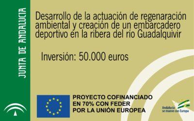 Desarrollo de la actuación de regeneración ambiental y creación de un embarcadero deportivo en la ribera del Guadalquivir